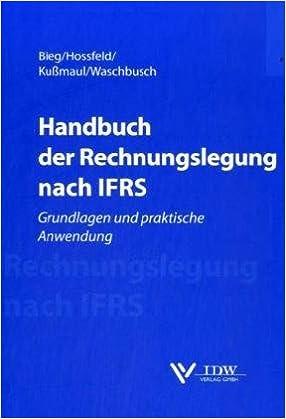 Handbuch Der Rechnungslegung Nach Ifrs Grundlagen Und Praktische