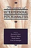 Pioneers of Interpersonal Psychoanalysis, , 0881631779
