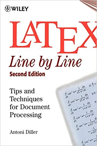 LaTeX: Line by Line: Tips and Techniques for Document