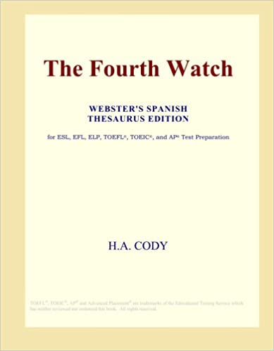 The Fourth Watch (Webster's Spanish Thesaurus Edition)