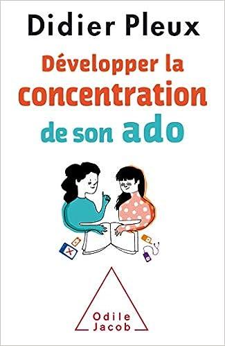 Developper La Concentration De Son Ado Amazon Fr Didier