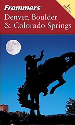 Frommer's Denver, Boulder & Colorado Springs (Frommer's Complete Guides)
