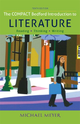 The Compact Bedford Introduction to Literature Reading Thinking and Writing