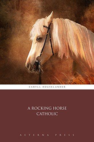 A Rocking Horse Catholic Illustrated