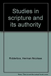 Studies in scripture and its authority