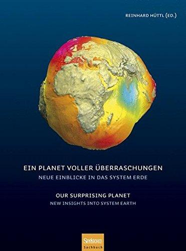 Ein Planet voller Überraschungen / Our Surprising Planet: Neue Einblicke in das System Erde / New Insights into System Earth