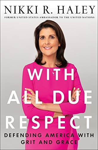 With All Due Respect: Defending America with Grit and Grace by [Haley, Nikki R.]