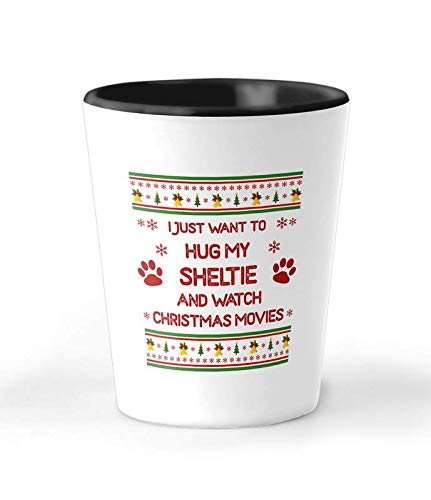 I Just Want To Hug My Sheltie And Watch Christmas Movies 1.5 oz Shot Glass - Funny Novelty Ceramic Cup And Xmas Present For Dog Lovers - Perfect Holiday Gift - Sheltie Watch