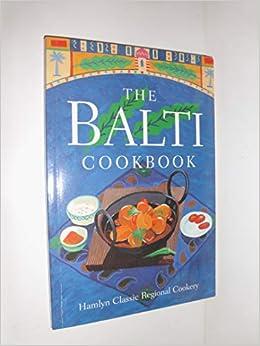 The Balti Cookbook (Hamlyn Classical Regional Cookery): Hamlyn