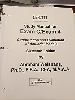 asm study manual for soa exam c 13th edition ph d f s a cfa rh amazon com FDIC Compliance Exam Manual asm study manual exam c errata