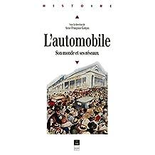 L'automobile: Son monde et ses réseaux (Histoire) (French Edition)