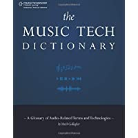 The Music Tech Dictionary: A Glossary of Audio-Related Terms and Technologies
