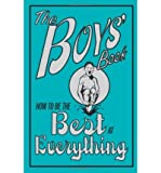 img - for The Boys' Book: How to Be the Best at Everything (Hardback) - Common book / textbook / text book
