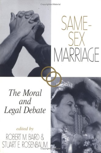 Same-Sex Marriage: The Moral and Legal Debate