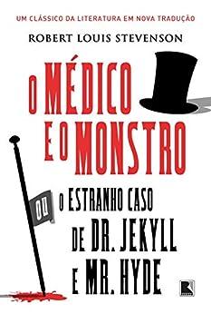 O médico e o monstro: Ou o estranho caso de Dr  Jekyll e Mr  Hyde por [Stevenson, Robert Louis]
