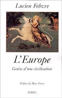 L'Europe, genèse d'une civilisation