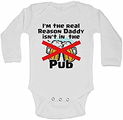 I am The Real Reason Daddy isn/'t in The Pub  Baby Vests Bodysuits for Boys Girls
