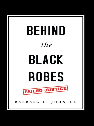 Behind the black robes failed justice kindle edition by barbara c behind the black robes failed justice by johnson barbara c fandeluxe