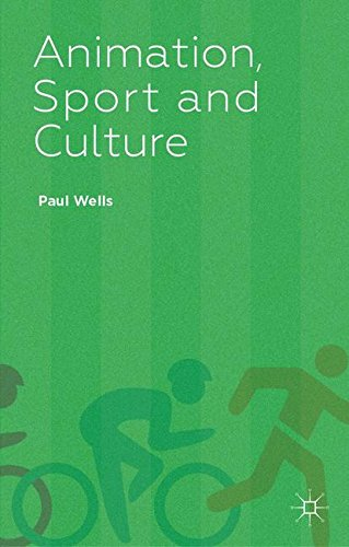 Animation, Sport and Culture by Paul Wells