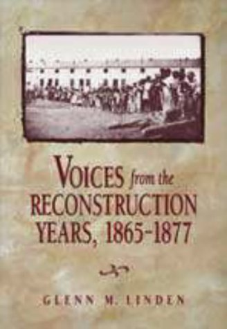 Voices from the Reconstruction Years, 1865-1877