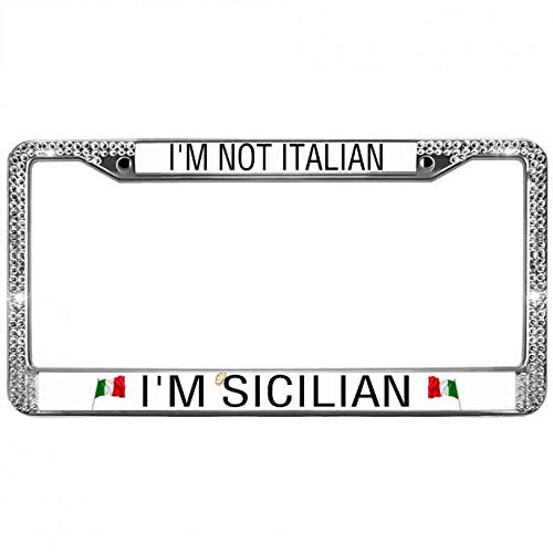 aojukeji I'm Not Italian I'm Sicilian Auto License Plate Frame Bling Bling Rhinestones License Plate Chrome Frame Metal Chrome Crystal License Plate Frame Holder for US Cars -