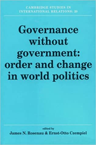 Book Governance without Government: Order and Change in World Politics (Cambridge Studies in International Relations)
