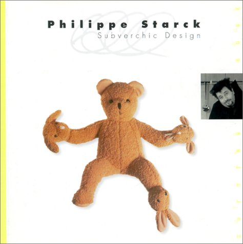 (Philippe Starck: Subverchic Design)