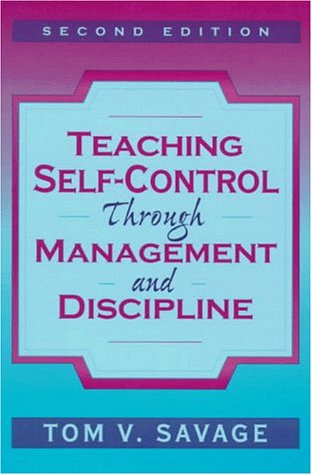 Teaching Self-Control Through Management and Discipline (2nd Edition)