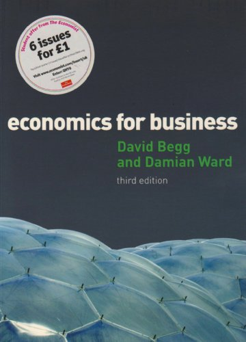 Economics for Business. David Begg, Damian Ward
