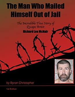 The Man Who Mailed Himself Out of Jail by [Christopher, Byron]