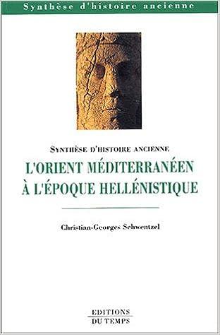 Télécharger en ligne L'Orient méditérranéen à l'époque hellénistique pdf epub
