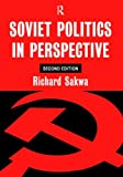 Soviet Politics in Perspective, Sakwa, Richard, 0415169925