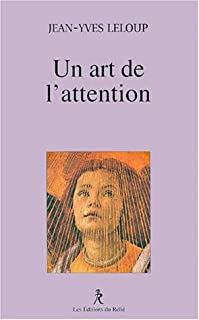 Un art de l'attention, Leloup, Jean-Yves