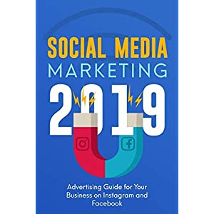 41H5J 0NcQL. SS300  - Social Media Marketing 2019: Advertising Guide for Your Business on Instagram and Facebook