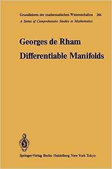 Differentiable Manifolds: Forms, Currents, Harmonic Forms (Grundlehren der mathematischen Wissenschaften) Softcover reprint of edition by Rham, Georges de (2011)