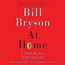 At Home: A Short History of Private Life   Livre audio Auteur(s) : Bill Bryson Narrateur(s) : Bill Bryson