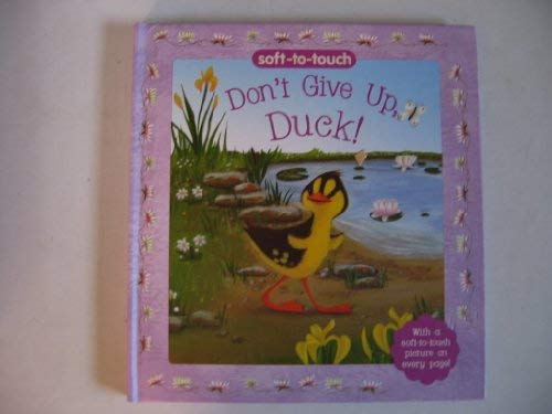 Don't Give Up Duck: Soft-to-touch (Flocked Board -