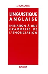 Linguistique anglaise : initiation à une grammaire de l'énonciation