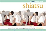 Shiatsu: A Flowmotion™ Book: Connect With Your Body's Inner Energy Paths for Natural Healing