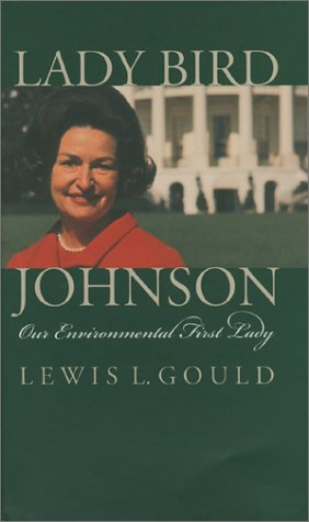Lady Bird Johnson: Our Environmental First Lady