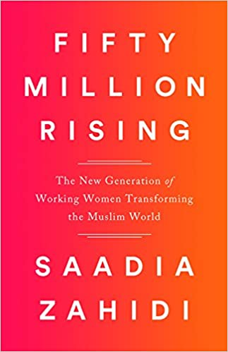 Image result for Fifty Million Rising: The New Generation of Working Women Transforming the Muslim World