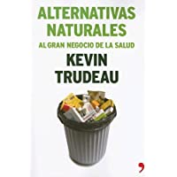 Alternativas Naturales/ Natural Cures: Al Gran Negocio De La Salud / To Great Health