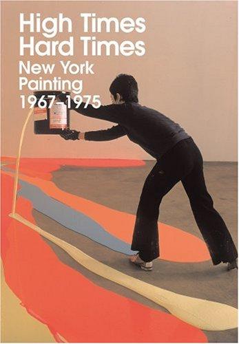 High Times, Hard Times: New York Painting 1967-1975 pdf epub