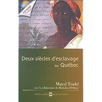 Deux siècles d'esclavage au Québec + CD-ROM