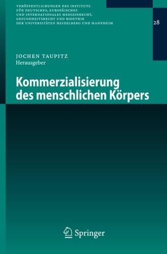 Kommerzialisierung des menschlichen Körpers (Veröffentlichungen des Instituts für Deutsches, Europäisches und Internatio