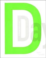 D. Day : Le design aujourd'hui par  Centre national d'art et de culture Georges Pompidou