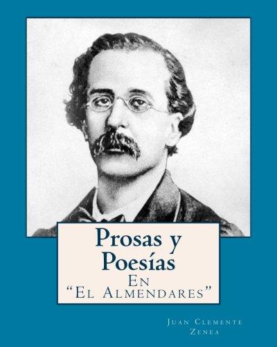 Prosas y poesias en El Almendares (Spanish Edition) [Juan Clemente Zenea] (Tapa Blanda)