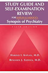 Study Guide and Self-Examination Review for Kaplan & Sadock's Synopsis of Psychiatry Paperback