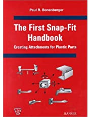 The First Snap-Fit Handbook: Creating Attachments for Plastics Parts