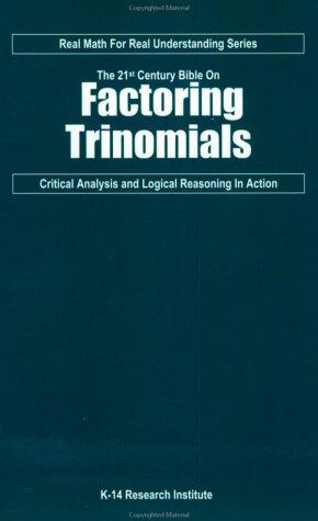 Read Online The 21st Century Bible on Factoring Trinomials ebook